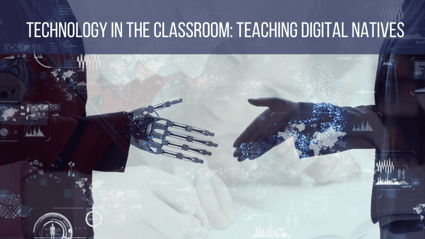 Technology in the Classroom: Teaching Digital Natives