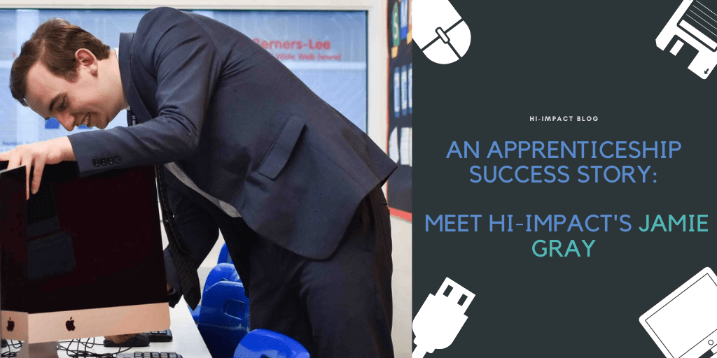 An Apprenticeship Success Story: Meet hi-impact's Jamie Gray