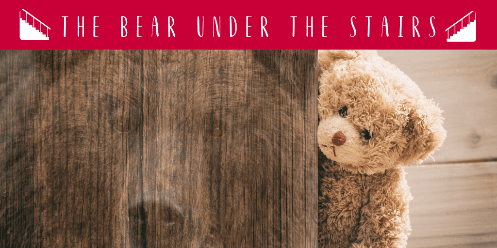 Storytelling Week: The Bear Under the Stairs