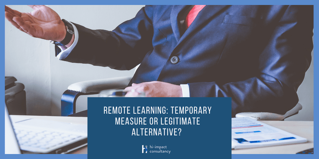 Remote Learning: Temporary Measure or a Legitimate Alternative?