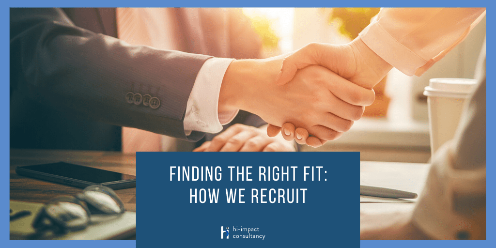 Finding the Right Fit: How we Recruit