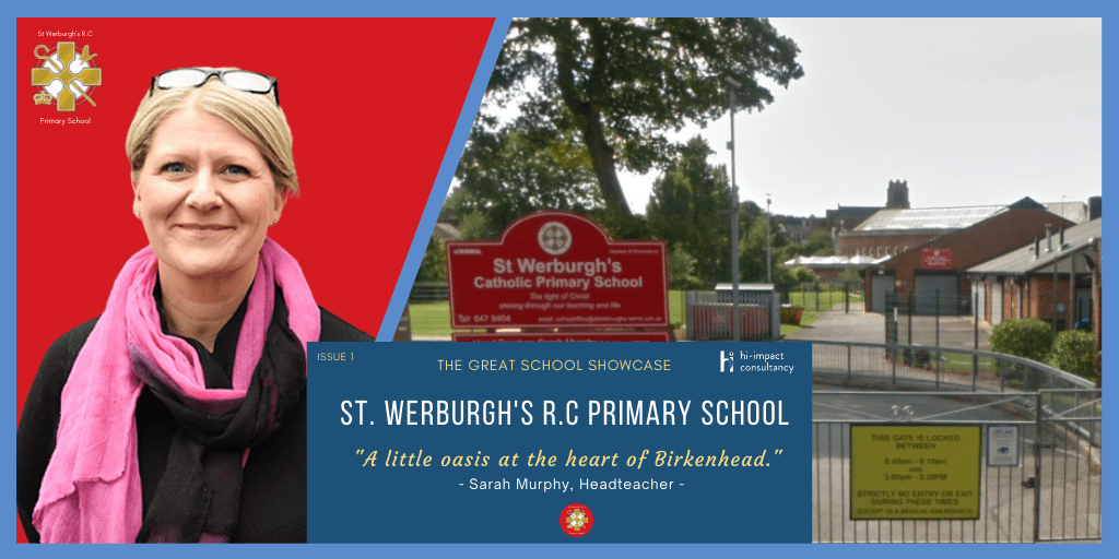 The Great School Showcase: St. Werburgh's R.C Primary School