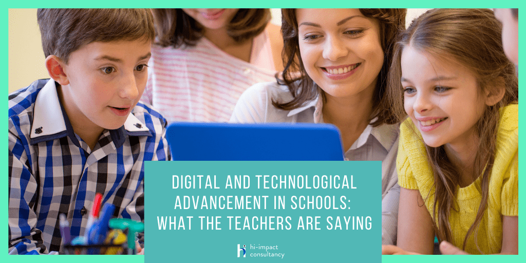 Digital and Technological Advancement in Schools: What the Teachers say