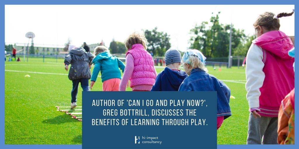 Author of 'CAN I GO AND PLAY NOW?', Greg Bottrill, discusses the benefits of learning through play.