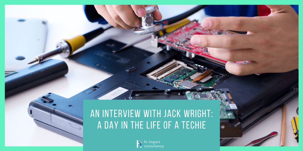 An Interview with Jack Wright: A Day in the Life of a Techie
