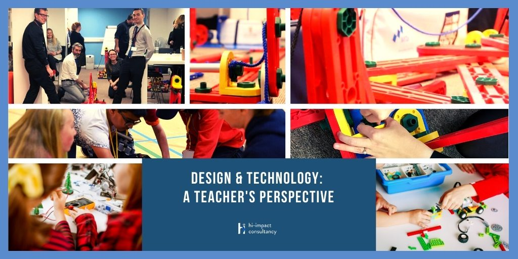Design & Technology: A Teacher's Perspective