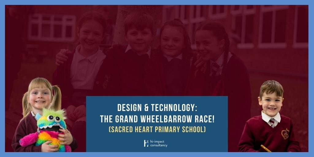 Design & Technology: The Grand Wheelbarrow Race!